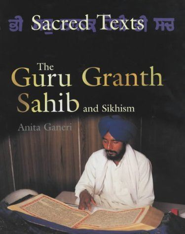 The Guru Granth Sahib and Sikhism (Sacred Texts) (9780237523503) by Ganeri, Anita