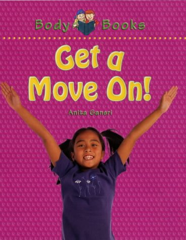 9780237524005: Get a Move On! (Body Books)