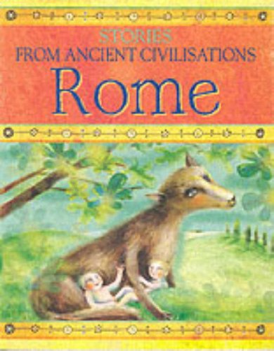 9780237524456: Rome (Stories from Ancient Civilisations)