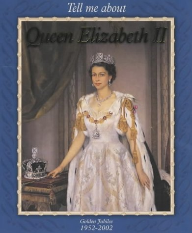 9780237524494: Queen Elizabeth II (Tell Me About Kings and Queen)