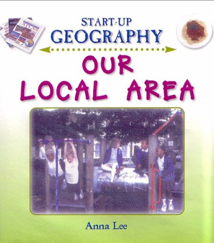 9780237524616: Our Local Area (Start-Up Geography) (Start-Up Geography S.)