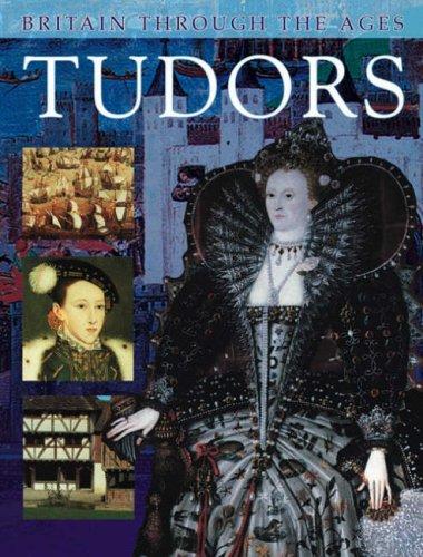 9780237525729: Tudors: Britain Through the Ages