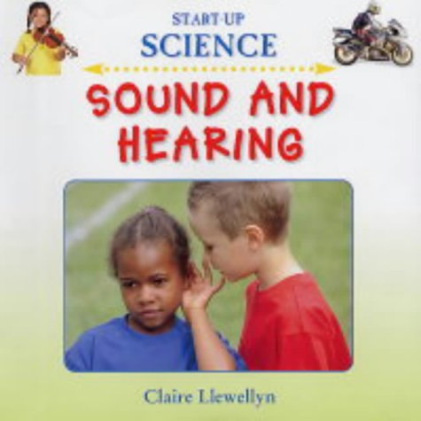 9780237526450: Sound and Hearing (Start-Up Science)