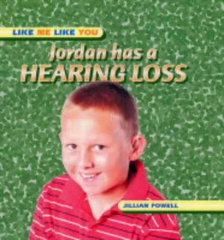 9780237526627: Jordan Has a Hearing Loss (Like Me, Like You)