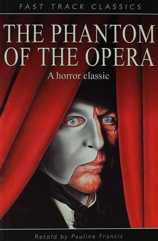 9780237526900: The Phantom of the Opera. Original by Gaston LeRoux (Fast Track Classics)