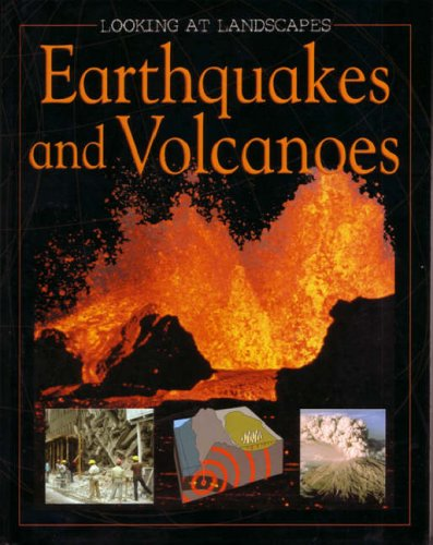 9780237527426: Earthquakes and Volcanoes (Looking at Landscapes)