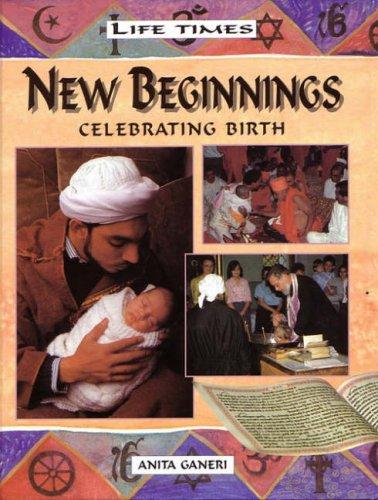 9780237528423: New Beginnings: Celebrating Birth (Life Times)