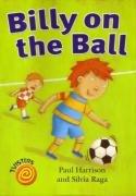 9780237529260: Billy on the Ball. Paul Harrison and Silvia Raga (Twisters)
