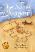 9780237529291: The Sand Dragon. Su Swallow and Silvia Raga (Twisters)