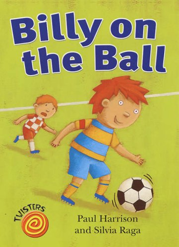 9780237529390: Billy on the Ball (Twisters)