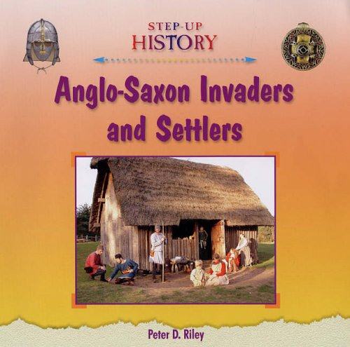 9780237530389: Anglo-Saxon Invaders and Settlers (Step-up History)