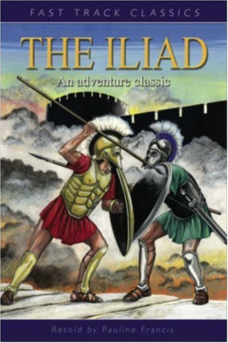 The Iliad (Fast Track Classics): Homer