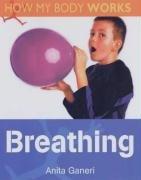 9780237531843: Breathing (How My Body Works)
