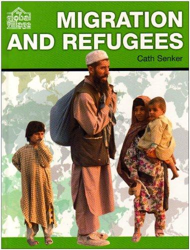 9780237532727: Migration and Refugees (The Global Village)