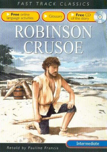 9780237532802: Robinson Crusoe (Fast Track Classics): Intermediate CEF B1 ALTE Level 2 (Fast Track Classics ELT)