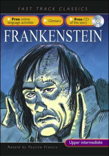 9780237533083: Frankenstein: Upper Intermediate CEF B2 ALTE Level 3 (Fast Track Classics ELT)