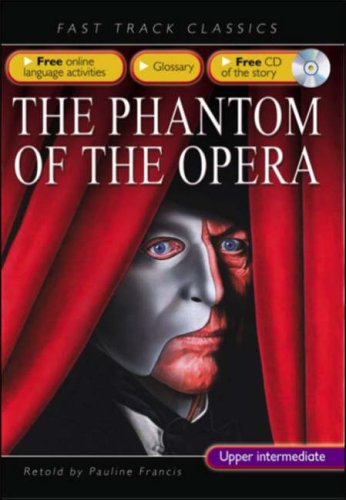 9780237533120: Phantom of the Opera: Upper Intermediate CEF B2 ALTE Level 3 (Fast Track Classics ELT)