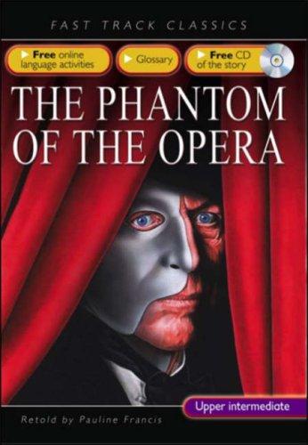 9780237533120: Phantom of the Opera: Upper Intermediate CEF B2 ALTE Level 3 (Fast Track Classics ELT)