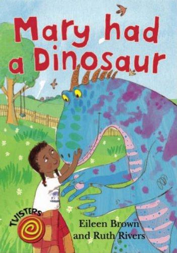 9780237533373: Mary Had a Dinosaur (Twisters)