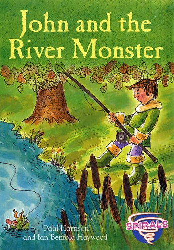 9780237533441: John and the River Monster. Paul Harrison and Ian Benfold Haywood (Spirals)