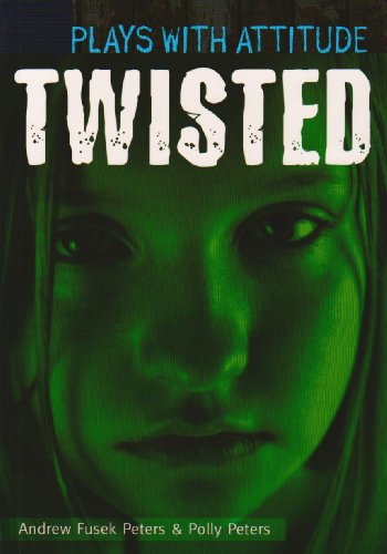 9780237533731: Twisted (Plays with Attitude)