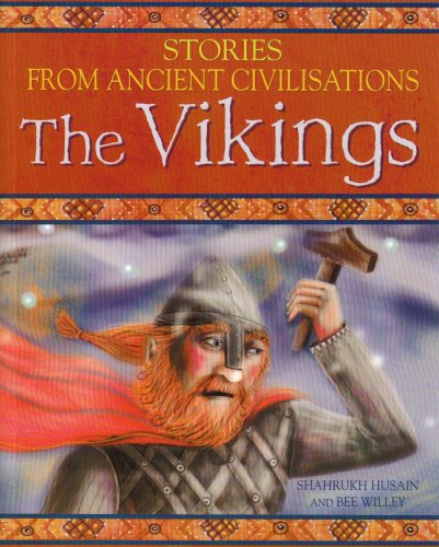 The Vikings (Stories from Ancient Civilisations): Shahrukh Husain