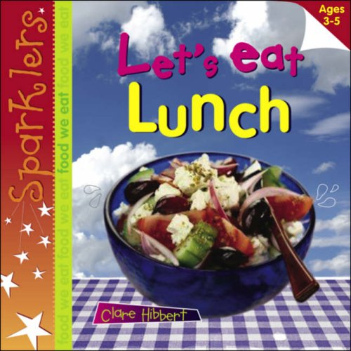 9780237533809: Let's Eat Lunch (Sparklers - Food We Eat)