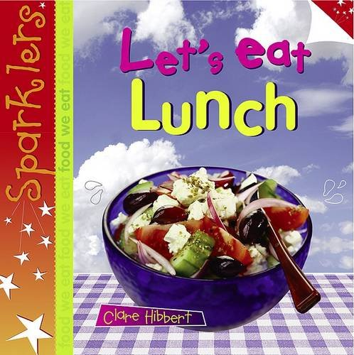 9780237534189: Let's Eat Lunch (Sparklers - Food We Eat)