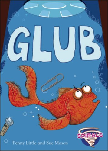 Glub! (Spirals) (0237534614) by Penny Little