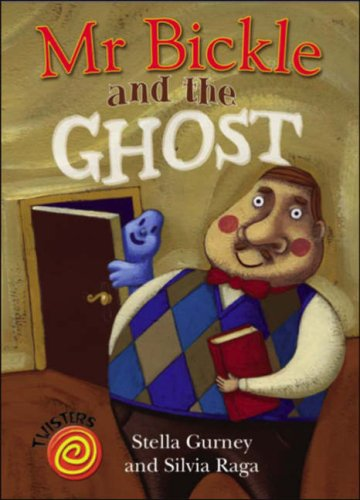 9780237534653: MR Bickle and the Ghost. Stella Gurney and Silvia Raga (Twisters)