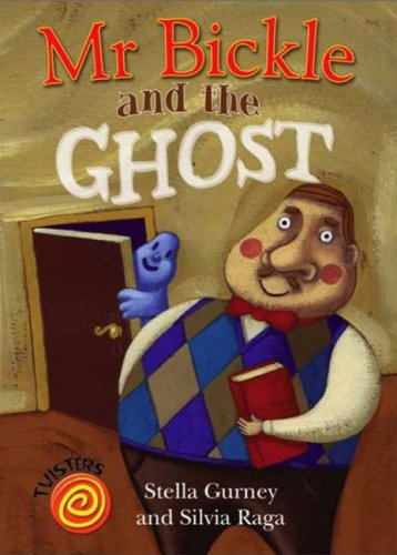 9780237534660: MR Bickle and the Ghost. Stella Gurney and Silvia Raga (Twisters)