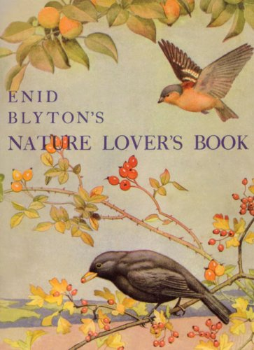 9780237535681: Enid Blyton's Nature Lover's Book (Centenary Fiction)