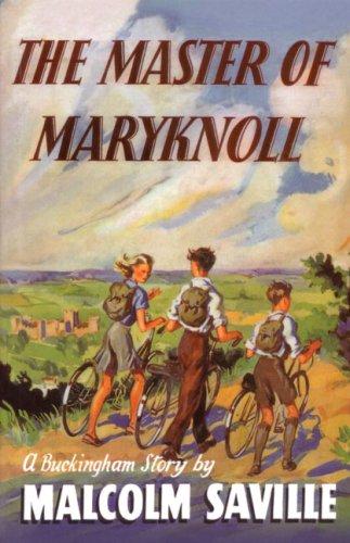 9780237535711: The Master of Maryknoll (Centenary Fiction)