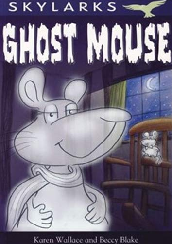 9780237535940: Ghost Mouse. by Karen Wallace and Beccy Blake (Skylarks)