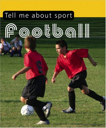 9780237536312: Tell Me About-- Football. [Clive Gifford] (Tell Me About Sport)