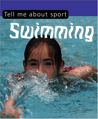 9780237536329: Tell Me About-- Swimming. [Clive Gifford] (Tell Me About Sport)