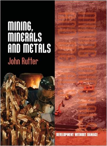 9780237536442: Mining, Minerals and Metals (Development without Damage)