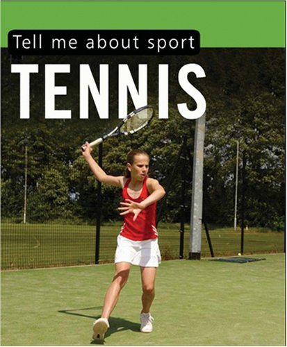 9780237537241: Tell Me About-- Tennis. [Clive Gifford] (Tell Me About Sport)