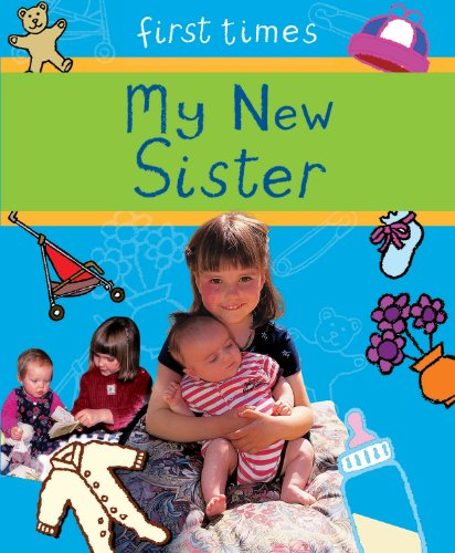 9780237538576: My New Sister (First Times)