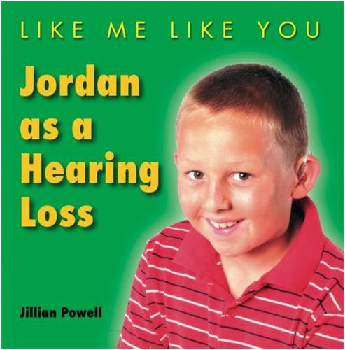 9780237538606: Jordan Has a Hearing Loss (Like Me, Like You)