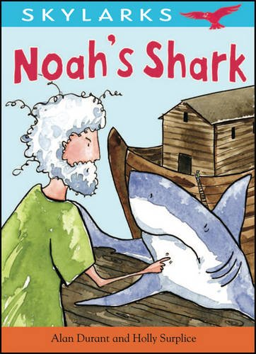 9780237539047: Noah's Shark. by Alan Durant and Holly Surplice