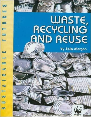 9780237539177: Waste, Recycling and Reuse (Sustainable Futures)