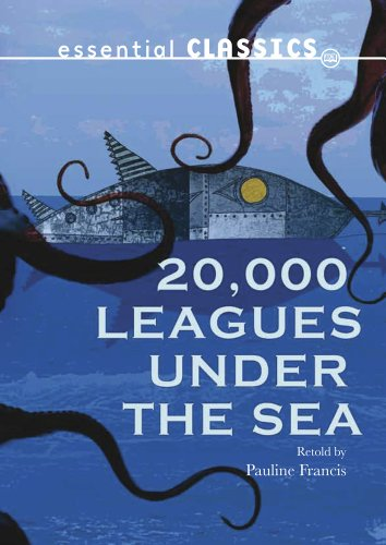 9780237540791: 20,000 Leagues Under the Sea. Retold by Pauline Francis (Essential Classics)