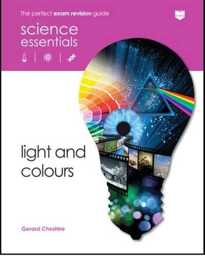 Light & Colour (Science Essentials Physics): Gerard Cheshire