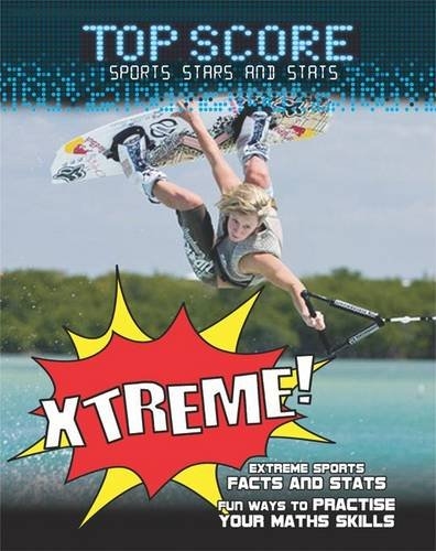 9780237542825: Xtreme!. Mark Woods and Ruth Owen (Top Score: Sports Stars and Stats)