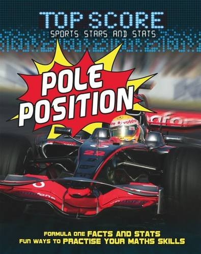 9780237542832: Pole Position!. Jon Noble and Ruth Owen (Top Score: Sports Stars and Stats)