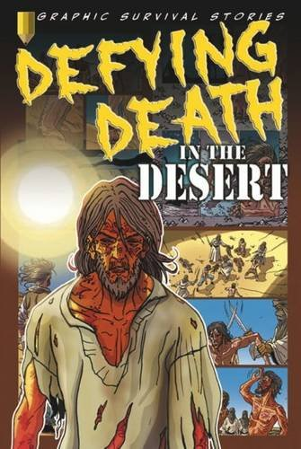 9780237543273: Defying Death in the Desert (Graphic Survival Stories)