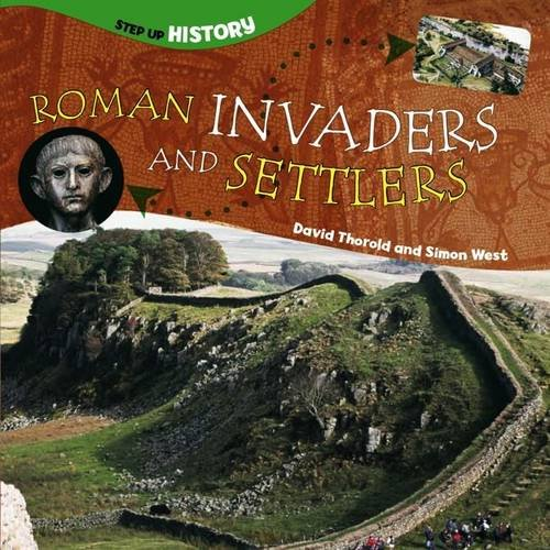 Roman Invaders and Settlers (Step-up History): David Thorold; Simon West
