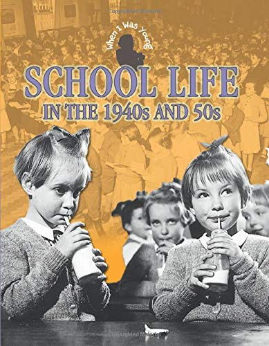 9780237543860: School Life in the 1940 and 50s (When I Was Young)