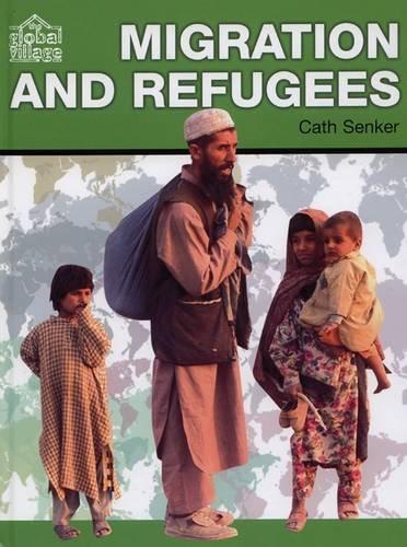 9780237544782: Migration and Refugees (Global Village)